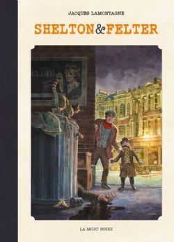 SHELTON & FELTER -  LA MORT NOIRE (EDITION COLLECTOR) 01