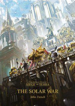SIEGE OF TERRA -  THE SOLAR WAR (ANGLAIS) -  THE HORUS HERESY