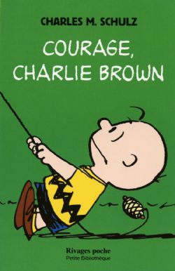 SNOOPY ET LES PEANUTS -  COURAGE, CHARLIE BROWN 402