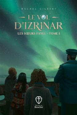 SOEURS FAYEL, LES -  LE VOL D'IZRINAR 01