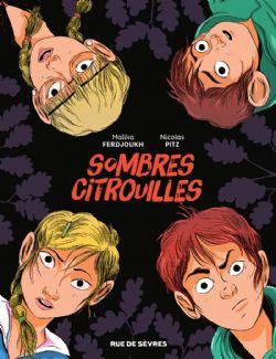 SOMBRES CITROUILLES -  HISTOIRE COMPLÈTE