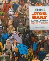STAR WARS -  FIGURINES STAR WARS - LA COLLECTION COMPLÈTE ET DÉFINITIVE