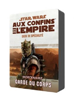 STAR WARS JEU DE RÔLE -  DECK DE SPÉCIALITÉ GARDE DU CORPS (FRANÇAIS) -  AUX CONFINS DE L'EMPIRE
