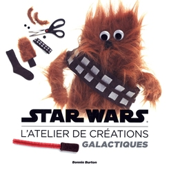 STAR WARS -  L'ATELIER DE CREATIONS GALACTIQUES