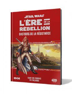 STAR WARS : LE JEU DE RÔLE -  BASTIONS DE LA RÉSISTANCE (FRANÇAIS) -  L'ÈRE DE LA REBELLION