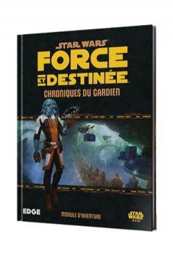 STAR WARS : LE JEU DE RÔLE -  CHRONIQUES DU GARDIEN (FRANÇAIS) -  FORCE ET DESTINÉE