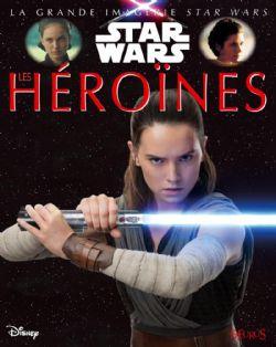 STAR WARS -  LES HÉROÏNES -  GRANDE IMAGERIE DES SUPER-HEROS, LA