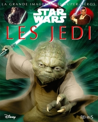 STAR WARS -  LES JEDI 6 -  GRANDE IMAGERIE DES SUPER-HEROS, LA