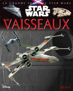 STAR WARS -  LES VAISSEAUX 7 -  GRANDE IMAGERIE DES SUPER-HEROS, LA