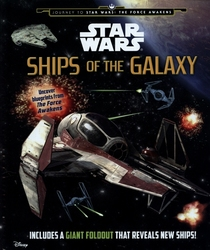 STAR WARS -  SHIPS OF THE GALAXY