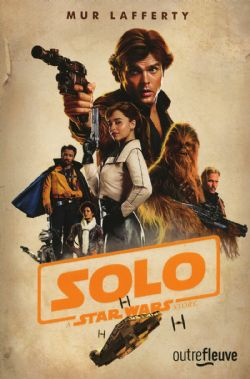 STAR WARS -  SOLO -  STAR WARS STORY, A