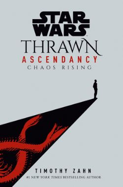 STAR WARS -  THRAWN ASCENDANCY -  CHAOS RISING 01