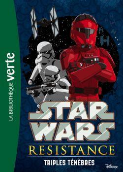STAR WARS -  TRIPLES TÉNÈBRES -  STAR WARS RESISTANCE 02
