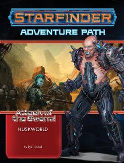STARFINDER : ADVENTURE PATH -  HUSKWORLD (ANGLAIS) -  ATTACK OF THE SWARM 3