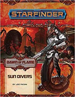 STARFINDER : ADVENTURE PATH -  SUN DIVERS (ANGLAIS) -  DAWN OF FLAME 3