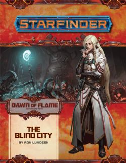 STARFINDER : ADVENTURE PATH -  THE BLIND CITY (ANGLAIS) -  DAWN OF FLAME 4