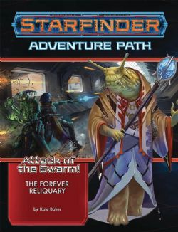 STARFINDER : ADVENTURE PATH -  THE FOREVER RELIQUARY (ANGLAIS) -  ATTACK OF THE SWARM 4