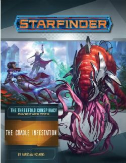 STARFINDER -  THE CRADLE INFESTATION (ANGLAIS) -  THE THREEFOLD CONSPIRACY 5