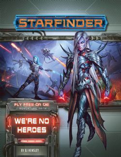 STARFINDER -  WE'RE NO HEROES (ANGLAIS) -  FLY FREE OR DIE 1