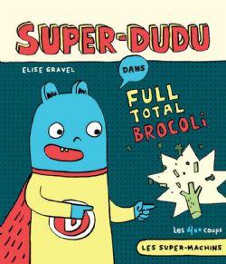 SUPER MACHINS, LES -  SUPER-DUDU DANS: FULL TOTAL BROCOLI 02