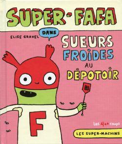 SUPER MACHINS, LES -  SUPER-FAFA DANS: SUEURS FROIDES AU DÉPOTOIR 05
