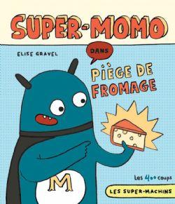 SUPER MACHINS, LES -  SUPER-MOMO DANS: PIÈGE DE FROMAGE 01