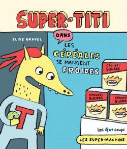SUPER MACHINS, LES -  SUPER-TITI DANS: LES CEREALES SE MANGENT FROIDES 03