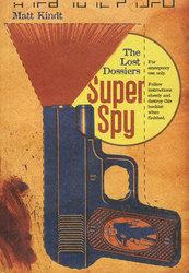 SUPER SPY -  THE LOST DOSSIER TP