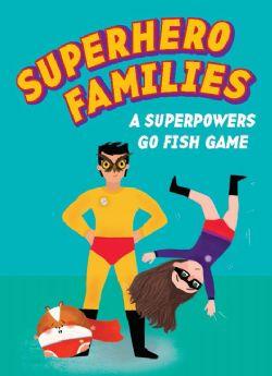 SUPERHERO FAMILIES -  A SUPERPOWERS GO FISH GAME (ANGLAIS)