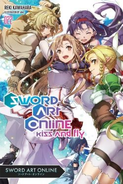 SWORD ART ONLINE -  -ROMAN- (V.A.) -  KISS AND FLY 22