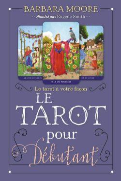 TAROT À VOTRE FAÇON, LE -  LE TAROT POUR DÉBUTANT
