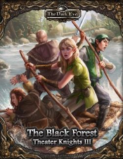 THE DARK EYE -  THE BLACK FOREST (ANGLAIS) -  THEATER KNIGHTS 3