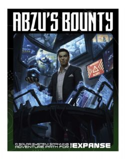 THE EXPANSE ROLEPLAYING GAME -  ABZU'S BOUNTY (ANGLAIS)