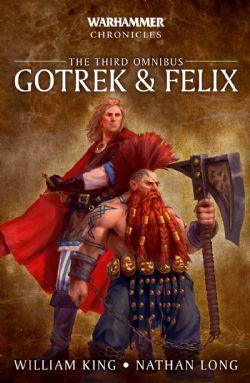 THE THIRD OMNMIBUS -  GOTREK & FELIX (ANGLAIS) -  WARHAMMER CHRONICLES