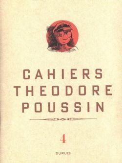 THEODORE POUSSIN -  CAHIERS THEODORE POUSSIN (TIRAGE LIMITÉ & NUMÉROTÉ) 04