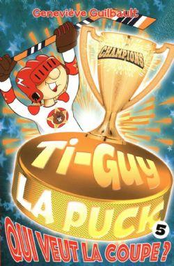 TI-GUY LA PUCK -  QUI VEUT LA COUPE ? 05