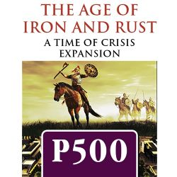TIME OF CRISIS -  THE AGE OF IRON AND DUST (ANGLAIS)