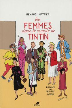 TINTIN -  LES FEMMES DANS LE MONDE DE TINTIN