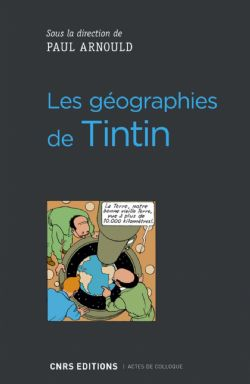 TINTIN -  LES GÉOGRAPHIES DE TINTIN