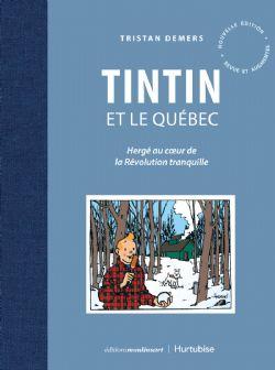 TINTIN -  TINTIN ET LE QUÉBEC - HERGÉ AU COEUR DE LA RÉVOLUTION TRANQUILLE (ÉDITION 2020)