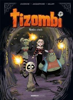 TIZOMBI -  MONDES CRUELS 04