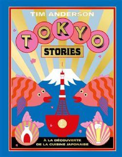 TOKYO STORIES - A LA DÉCOUVERTE DE LA CUISINE JAPONAISE