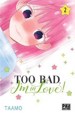 TOO BAD, I'M IN LOVE! -  (V.F.) 02