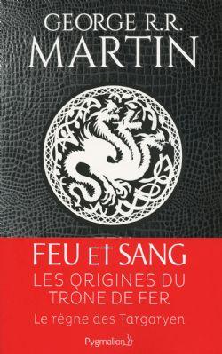 TRÔNE DE FER, LE -  LES ORIGINES DU TRÔNE DE FER -  FEU ET SANG 01