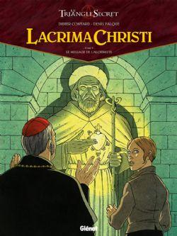 TRIANGLE SECRET, LE -  LE MESSAGE DE L'ALCHIMISTE -  LACRIMA CHRISTI 05