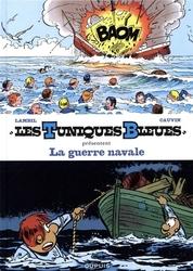 TUNIQUES BLEUES, LES -  LA GUERRE NAVALE (TOMES 7 & 19) 1 -  TUNIQUES BLEUES PRESENTENT 07