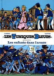 TUNIQUES BLEUES, LES -  LES ENFANTS DANS L'ARMÉE (TOMES 24 & 31) 1 -  TUNIQUES BLEUES PRESENTENT 06