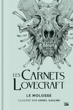 UNIVERS DE LOVECRAFT -  LE MOLOSSE -  LES CARNETS LOVECRAFT