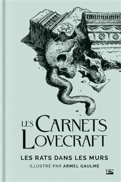UNIVERS DE LOVECRAFT -  LES RATS DANS LES MURS -  CARNETS LOVECRAFT, LES