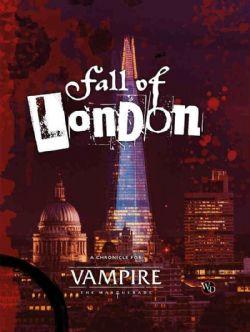VAMPIRE: THE MASQUERADE -  THE FALL OF LONDON (ANGLAIS)